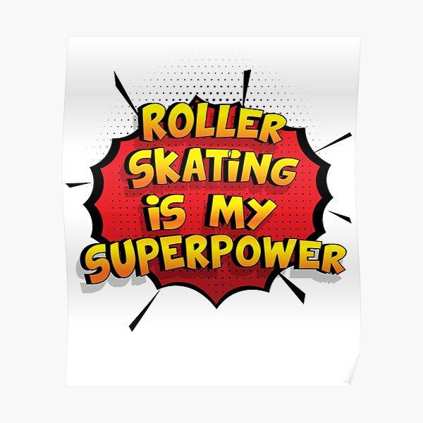 Roller Skating ist mein Superpower Lustiges Roller Skating Designgeschenk Poster
