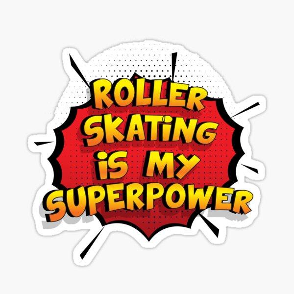 Roller Skating ist mein Superpower Lustiges Roller Skating Designgeschenk Sticker