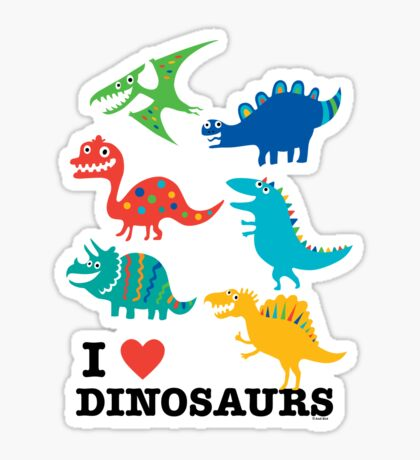 I love dinosaurs Sticker