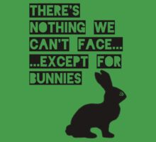 There's nothing we can't face... except for bunnies | Unisex T-Shirt