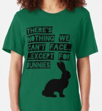 Camiseta ajustada No hay nada que no podamos enfrentar ... excepto por los conejitos
