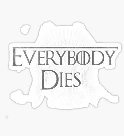 Everybody dies Sticker