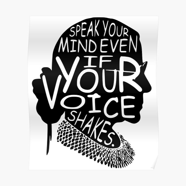 Ruth Bader Speak Your Mind Even If Your Voice Shakes, notorious rbg, ruth bader ginsburg Poster