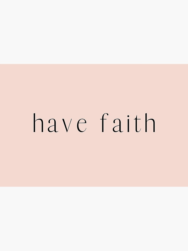 Have Faith Typography by JannGirl