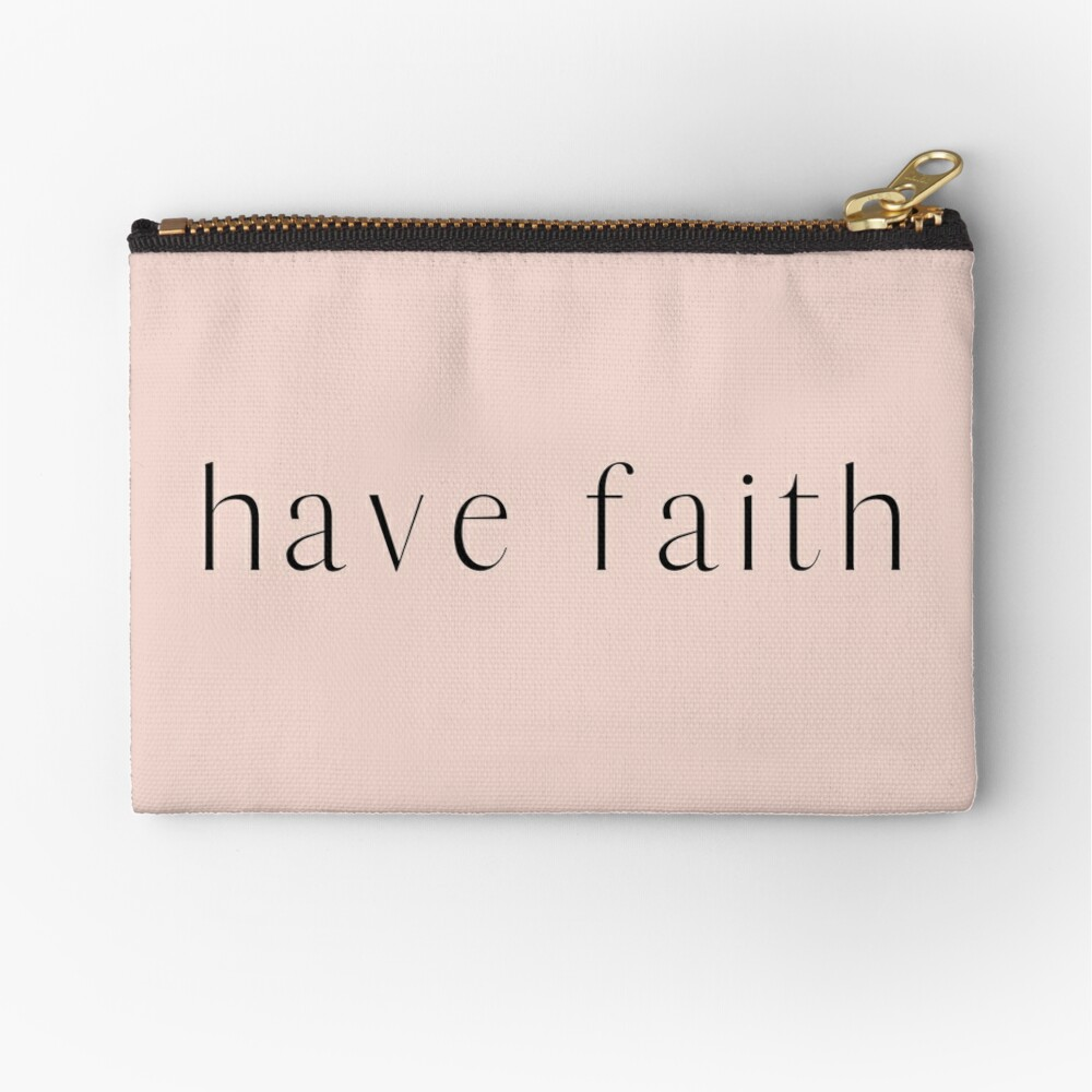 Have Faith Typography Zipper Pouch