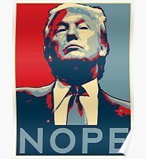 """Donald Trump """"NOPE"""" Poster"""