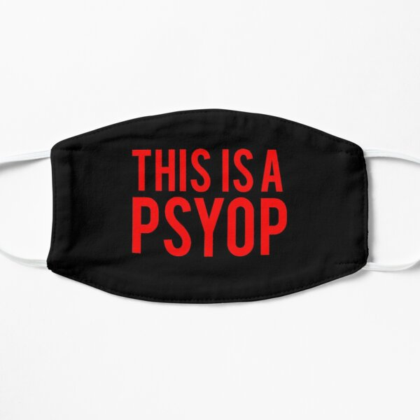 This is a psyop Flat Mask
