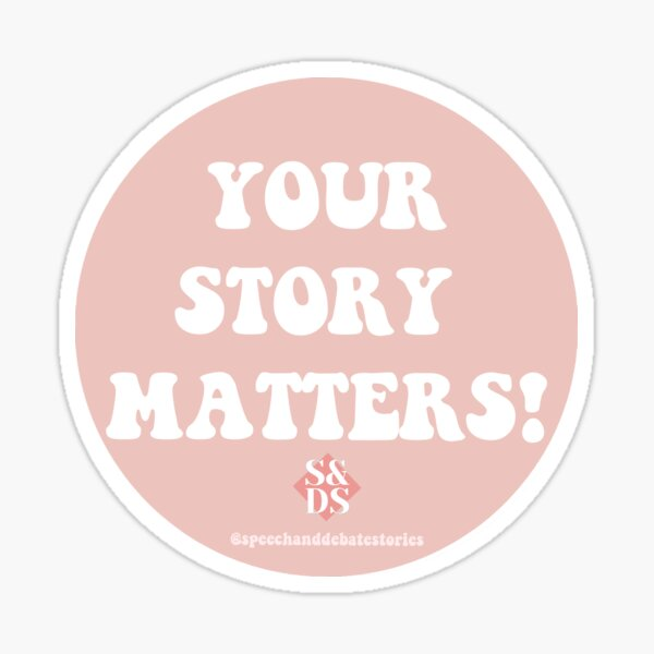 Your Story Matters! Sticker