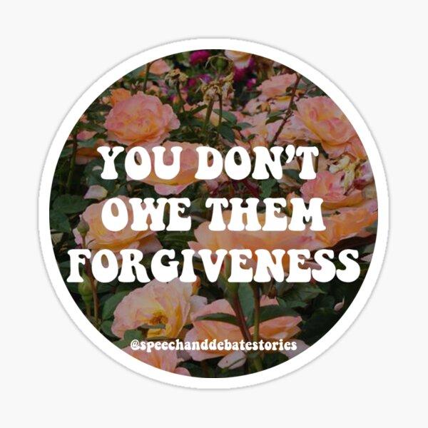 You Don't Owe Them Forgiveness Sticker