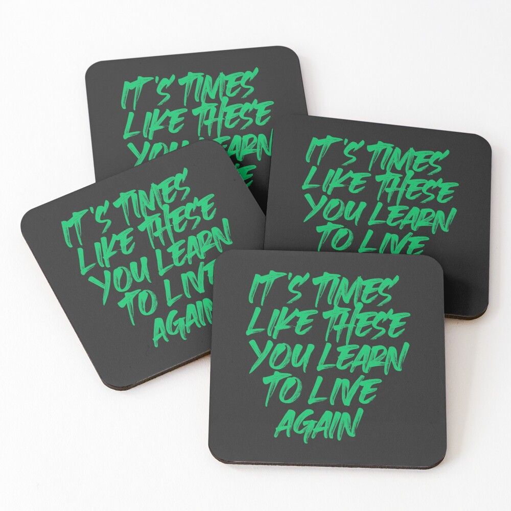 Times like these  Coasters (Set of 4)