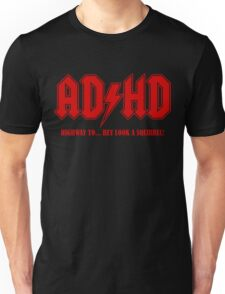 ADHD Highway to Hey! Unisex T-Shirt