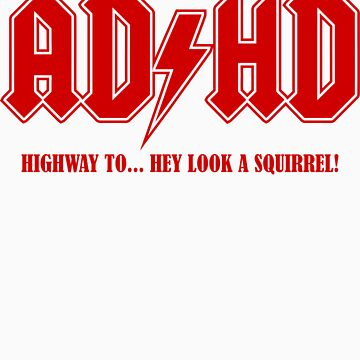 ADHD Highway to Hey! by DavidAyala