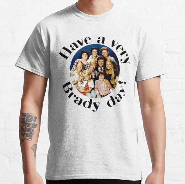 Have a Very Brady Day! Classic T-Shirt
