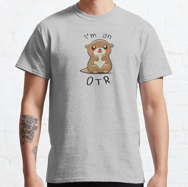 I'm an OTR Otter Occupational Therapy Classic T-Shirt