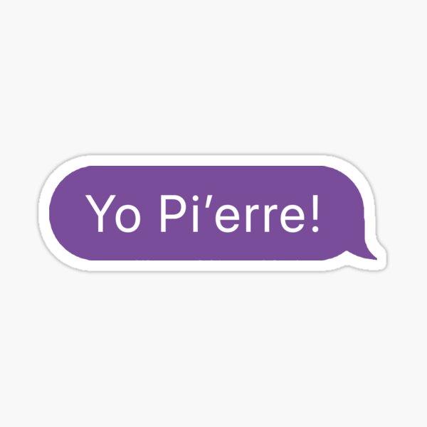 Yo Pi'erre! Purple Imessage Sticker