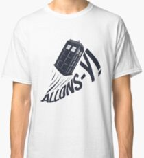 """""""Allons-y !"""" - The Doctor Classic T-Shirt"""