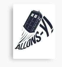 """""""Allons-y !"""" - The Doctor Canvas Print"""