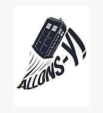 """""""Allons-y !"""" - The Doctor Photographic Print"""