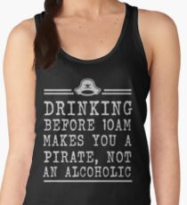 Drinking before 10 makes you a pirate not an alcoholic Women's Tank Top