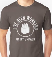 I've been working on my 6 pack T-Shirt