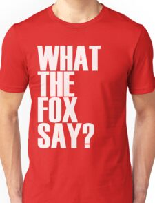 What the fox say shirt T-Shirt