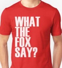 What the fox say shirt Unisex T-Shirt