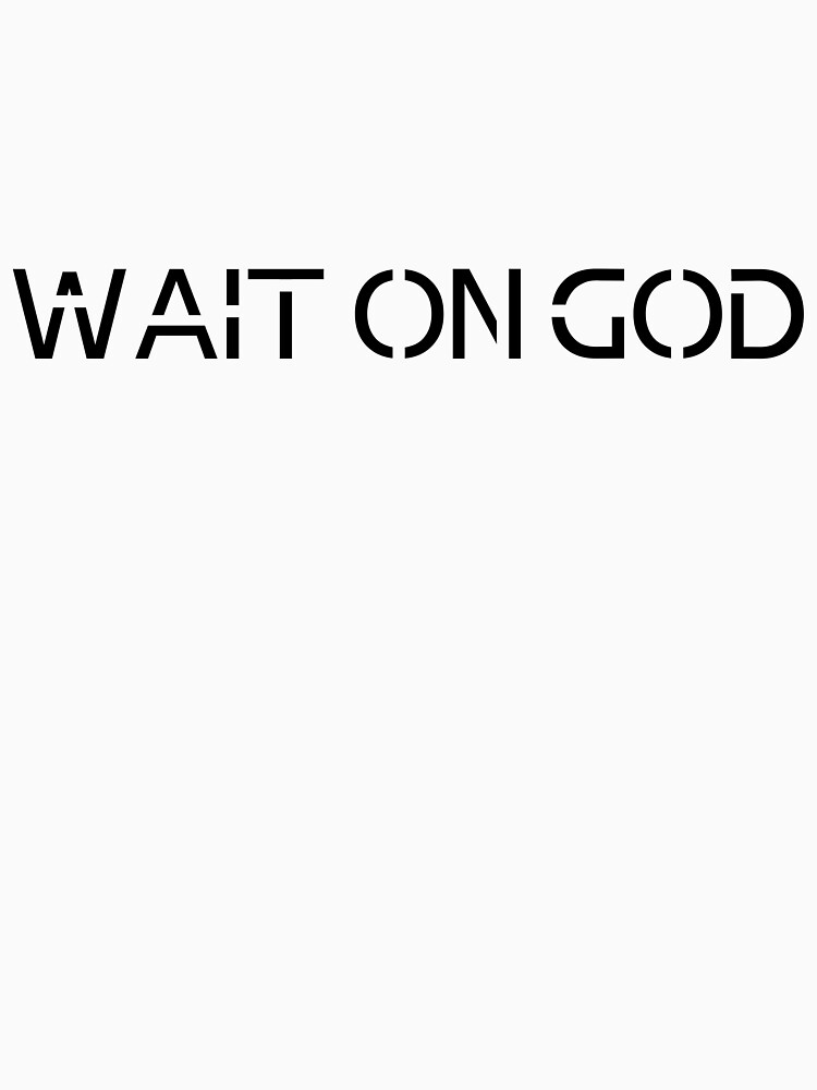 Wait On God Typography by JannGirl