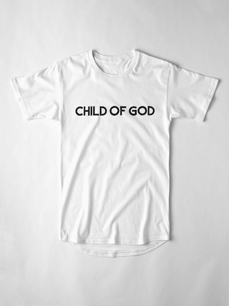Alternate view of Child Of God Long T-Shirt