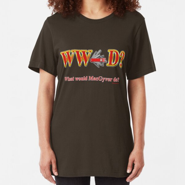 What Would Macgyver Do Slim Fit T-Shirt