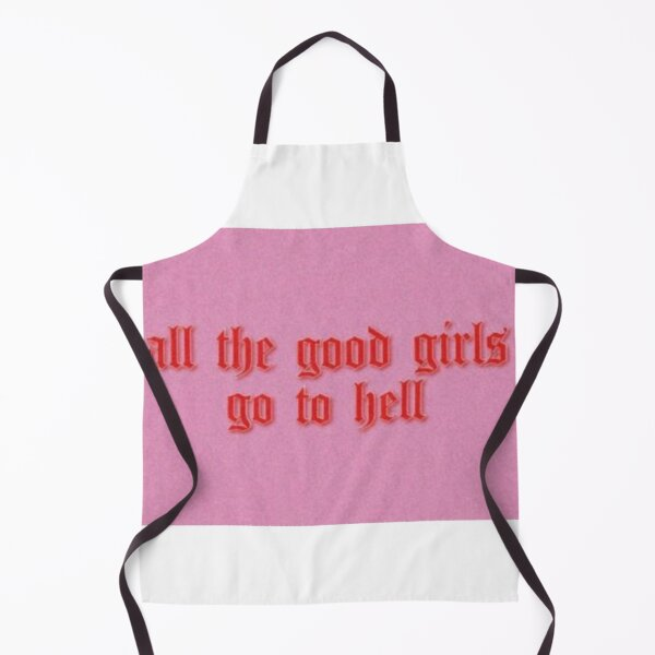 all the good girls go to hell Apron