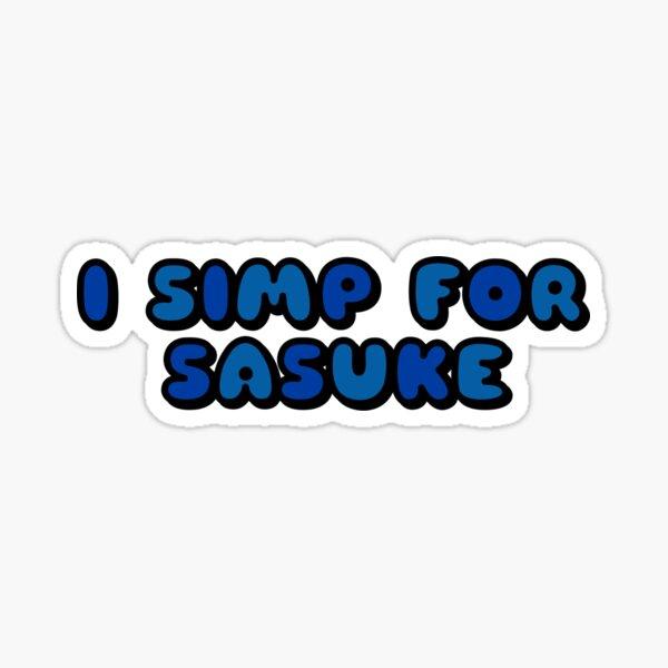 I SIMP FOR SASUKE FONT Sticker