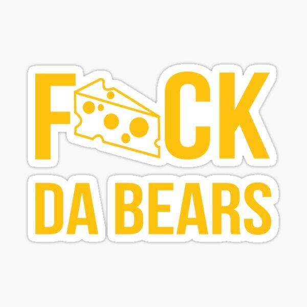 F*ck da bears Sticker