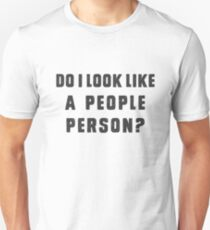 Do i look like a people person? T-Shirt