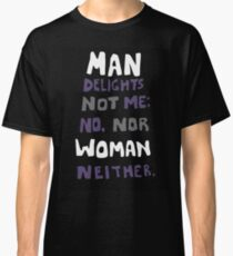 man delights not me Classic T-Shirt