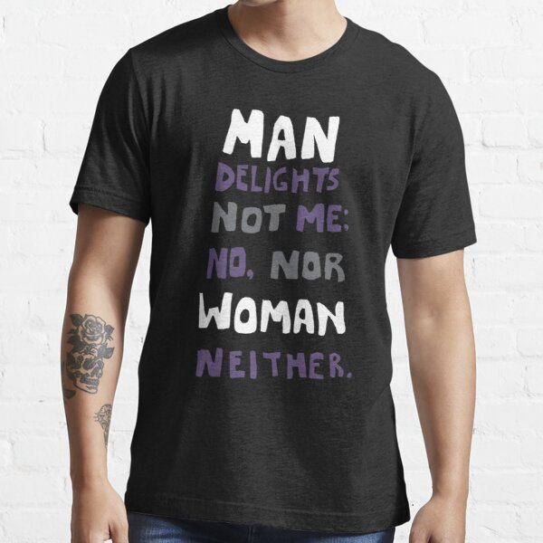man delights not me Essential T-Shirt