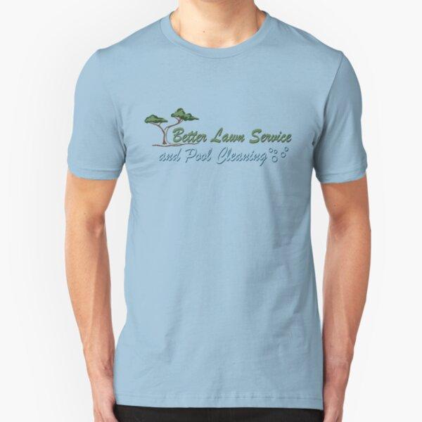 Better Lawn Service Slim Fit T-Shirt