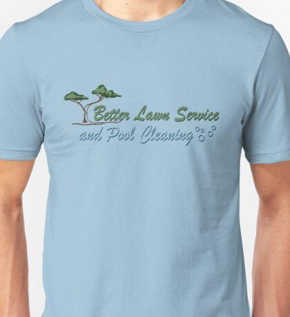 Better Lawn Service Unisex T-Shirt