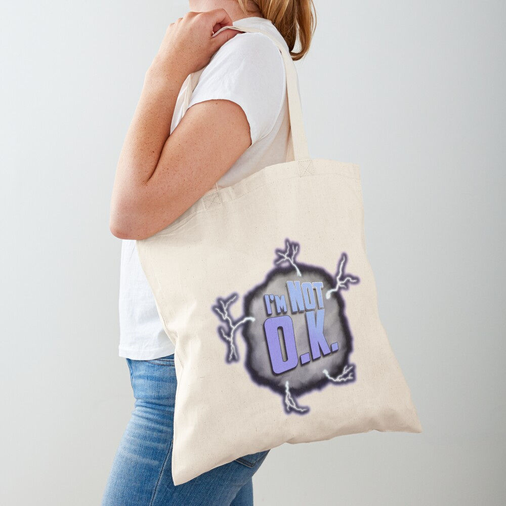 I'm Not O.K. Tote Bag