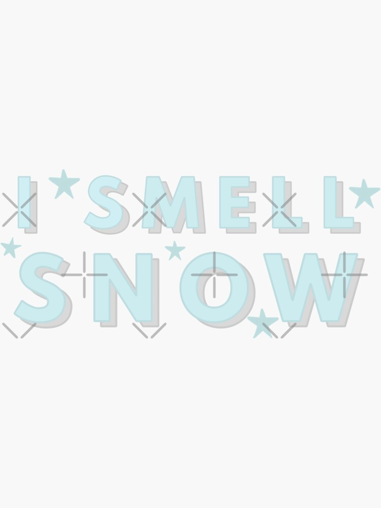 I Smell Snow Quote by claire-marie-23