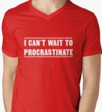 I can't wait to procrastinate Men's V-Neck T-Shirt