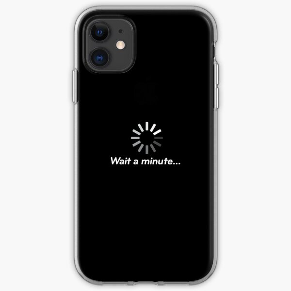 Wait a minute... iPhone Soft Case