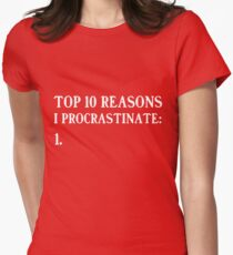 Top 10 reasons to procrastinate Women's Fitted T-Shirt