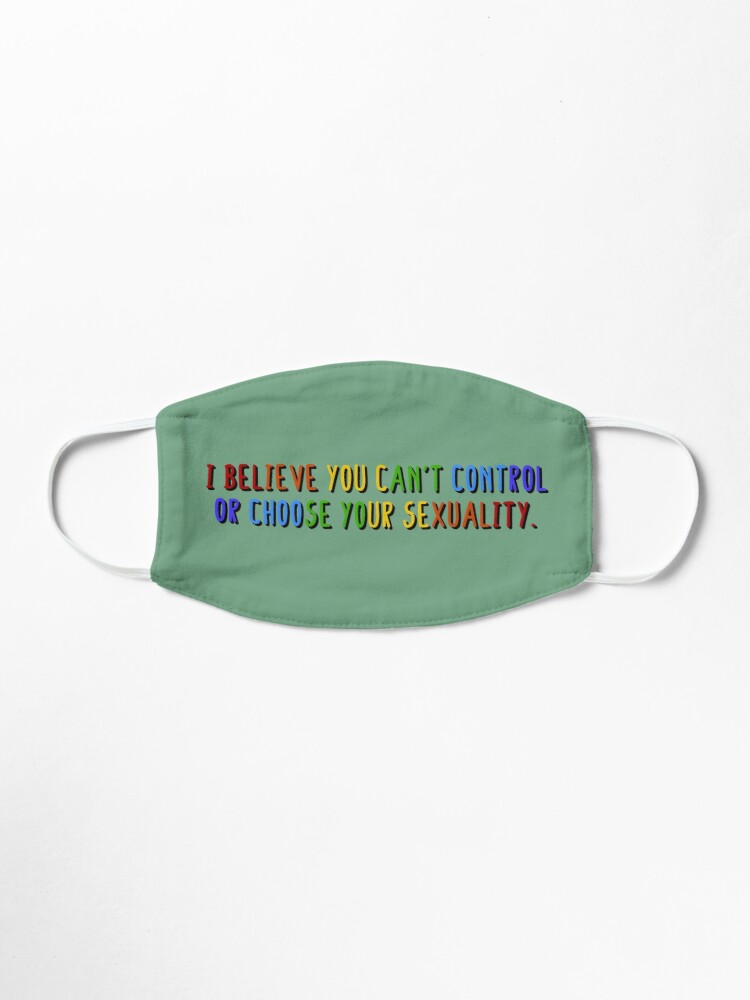 Alternate view of I Believe You Can't Choose Your Sexuality - Savage Garden Design Mask
