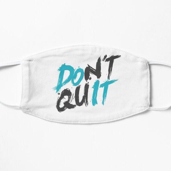 Don't Quit Mask