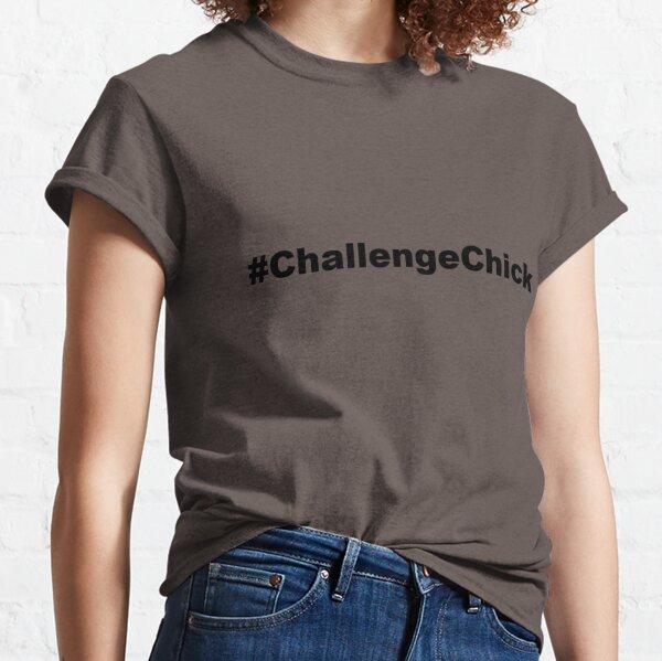 Hashtag ChallengeChick Classic T-Shirt