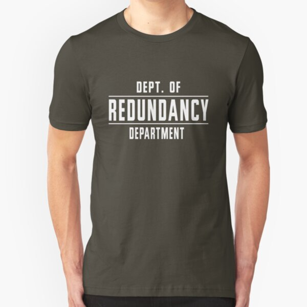 Dept Of Redundancy Department Funny T-shirt Office Co Worker Long Sleeve Tee