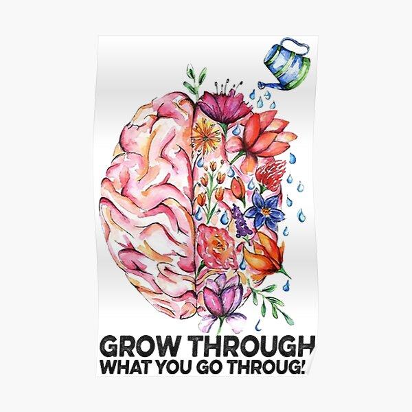 Grow Through what you go through flower Poster