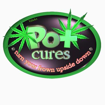 Pot cures Turn your frown upside down by Valxart.com by Valxart
