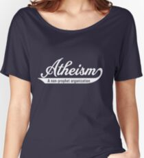 Atheism. A non-prophet organization Women's Relaxed Fit T-Shirt