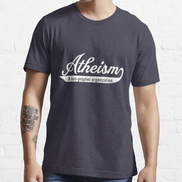 Atheism. A non-prophet organization Essential T-Shirt